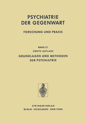 Grundlagen und Methoden der Psychiatrie