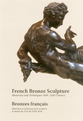 french-bronze-sculpture-16th-18th-century-materials-and-techniques