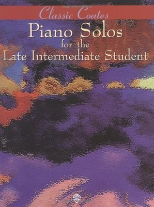 Classic Coates Piano Solos for the Late Intermediate Student
