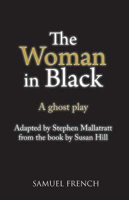 The Woman in Black: A Ghost Play
