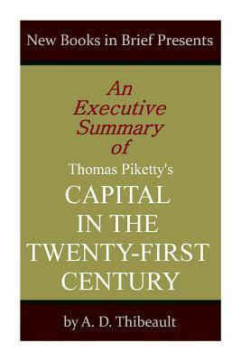 An Executive Summary of Thomas Piketty's 'Capital in the Twenty-First Century'