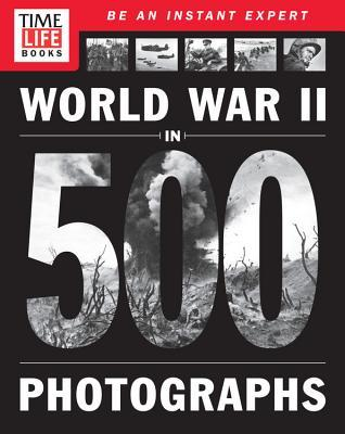 TIME-LIFE World War II in 500 Photographs