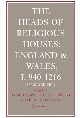 The Heads of Religious Houses: England and Wales, I 940 1216