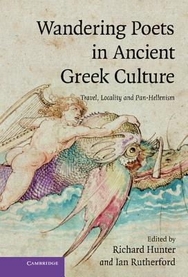 wandering-poets-in-ancient-greek-culture-travel-locality-and-pan-hellenism