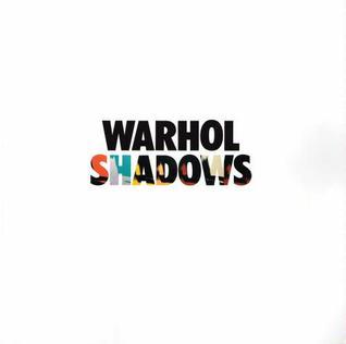 Warhol Shadows