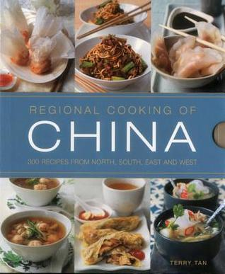 Regional Cooking of China: 300 Recipes from the North, South, East and West.