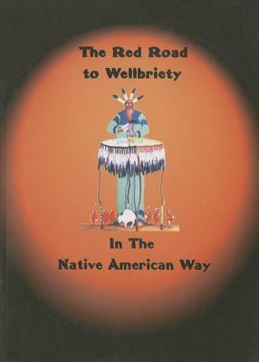The Red Road to Wellbriety: In the Native American Way
