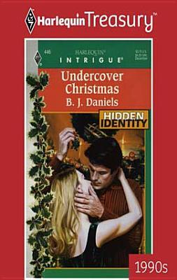 undercover christmas by bj daniels - Undercover Christmas