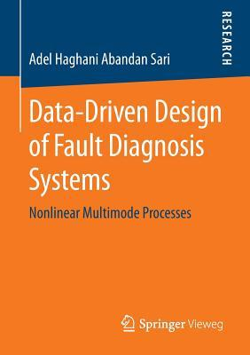 Data-Driven Design of Fault Diagnosis Systems: Nonlinear Multimode Processes