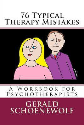 76 Typical Therapy Mistakes: A Workbook for Psychotherapists
