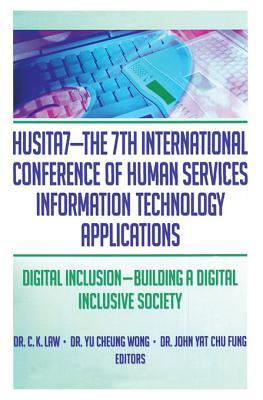 Husita7-The 7th International Conference of Human Services Information Technology Applications: Digital Inclusion--Building a Digital Inclusive Society