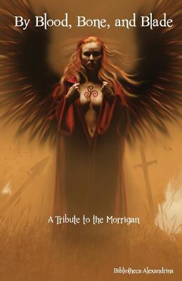 By Blood, Bone, and Blade: A Tribute to the Morrigan