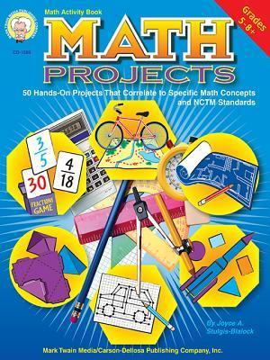 Math Projects, Grades 5 - 8: Hands-On Projects That Correlate to Specific Math Concepts and Nctm Standards