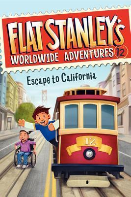 Escape to California (Flat Stanley's Worldwide Adventures #12)