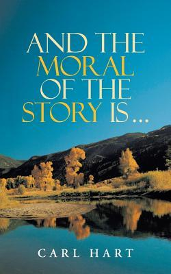 And the Moral of the Story Is ...