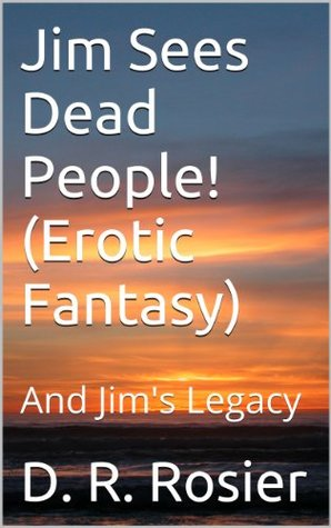 Jim Sees Dead People! (Erotic Fantasy)