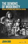 The Demons of Modernity: Ingmar Bergman and European Cinema