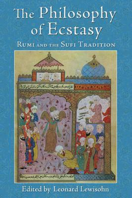 The Philosophy of Ecstasy: Rumi and the Sufi Tradition