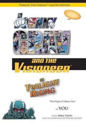 "Johnny Grav and the Visioneer in Twilight Rising (Variant Edition): ""Tongue-Tied Variant"" Limited Edition"