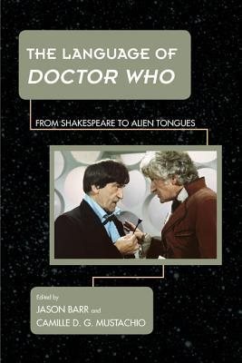 Ebook The Language of Doctor Who: From Shakespeare to Alien Tongues by Jason Barr PDF!