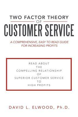 two factor theory of customer service a comprehensive easy to read rh goodreads com customer service guide book Generic Customer Service Career Path