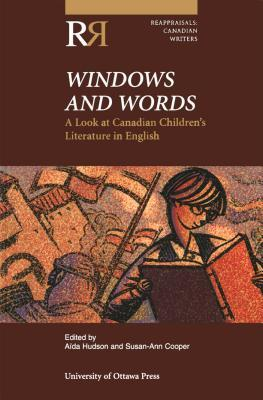 Windows and Words: A Look at Canadian Children's Literature in English: A Look at Canadian Children's Literature in English