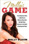Molly's Game: From Hollywood's Elite to Wall Street's Billionaire Boys Club, My High-Stakes Adventure in the World of Underground Poker by Molly Bloom