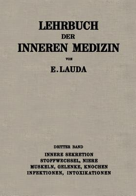 Lehrbuch Der Inneren Medizin: Dritter Band: Innere Sekretion, Stoffwechsel, Niere, Muskeln, Gelenke, Knochen, Infektionen, Intoxikationen