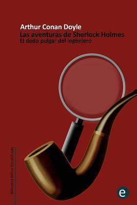 El Dedo Pulgar del Ingeniero: Las Aventuras de Sherlock Holmes