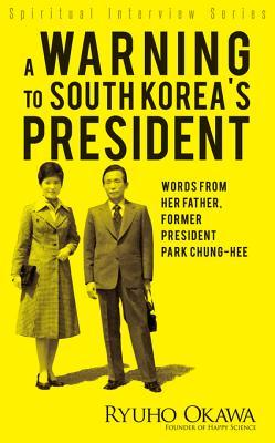 A Warning to South Korea's President: Words from Her Father, Former President Park Chung-Hee