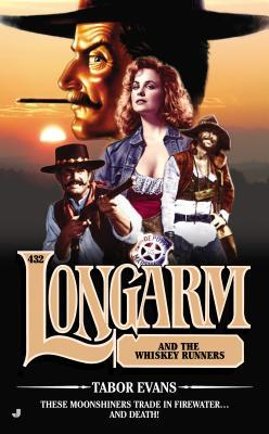 Longarm and the Whiskey Runners (Longarm #432)