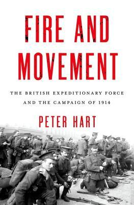 fire-and-movement-the-british-expeditionary-force-and-the-campaign-of-1914