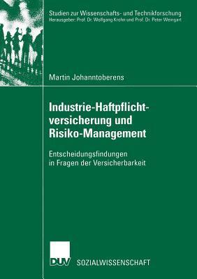 Industrie-Haftpflichtversicherung Und Risiko-Management: Entscheidungsfindungen in Fragen Der Versicherbarkeit