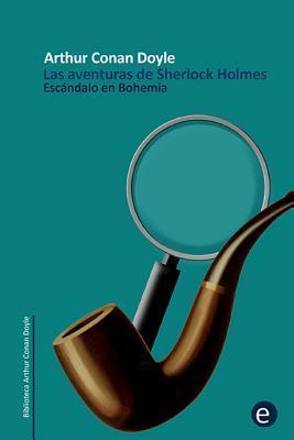 Esc�ndalo En Bohemia: Las Aventuras de Sherlock Holmes