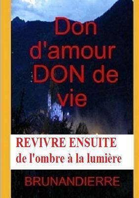 Don D'Amour, Don de Vie