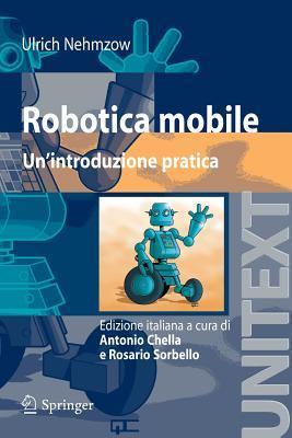 Robotica mobile: Un'introduzione pratica (UNITEXT / Collana di Informatica) (Italian Edition)