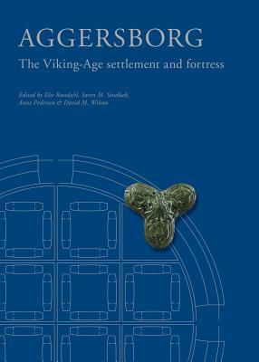 Aggersborg: The Viking-Age Settlement and Fortress