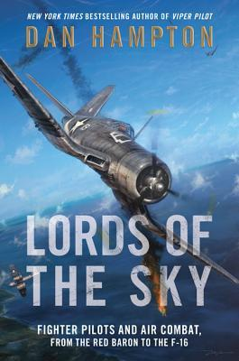 lords-of-the-sky-fighter-pilots-and-air-combat-from-the-red-baron-to-the-f-16