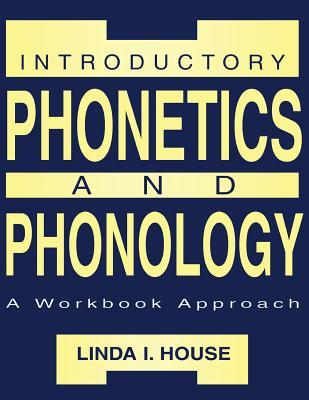 Introductory Phonetics and Phonology: A Workbook Approach