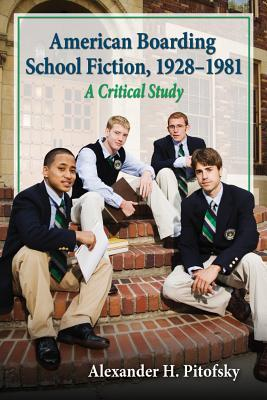 American Boarding School Fiction, 1928-1981: A Critical Study