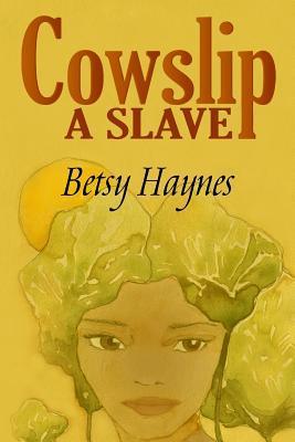 Cowslip A Slave