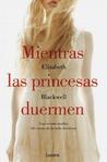 Mientras las princesas duermen by Elizabeth  Blackwell