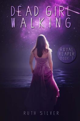 Dead Girl Walking (Royal Reaper #1)