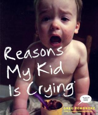Ebook Reasons My Kid Is Crying by Greg Pembroke PDF!