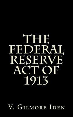 The Federal Reserve Act of 1913