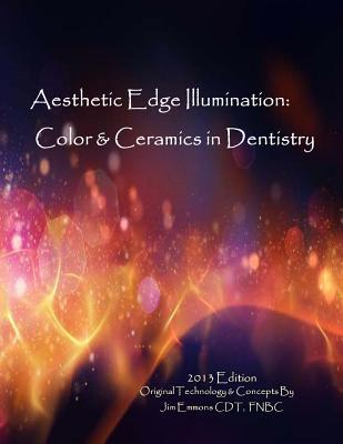 Aesthetic Edge Illumination - Color & Ceramics in Dentistry Vol.1