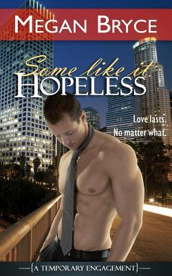 Some Like It Hopeless(A Temporary Engagement 4)