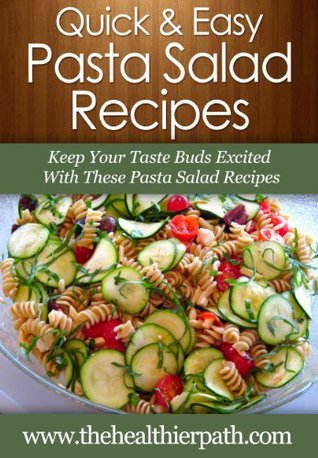 Pasta Salad Recipes: Keep Your Taste Buds Excited With These Pasta Salad Recipes.