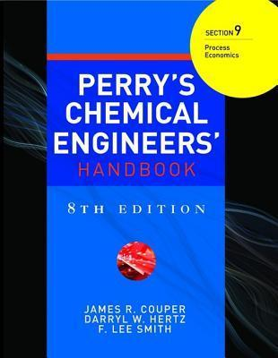 Perry's Chemical Engineer's Handbook, 8th Edition, Section 9: Process Economics