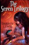 The Seren Trilogy by Darren Lewis